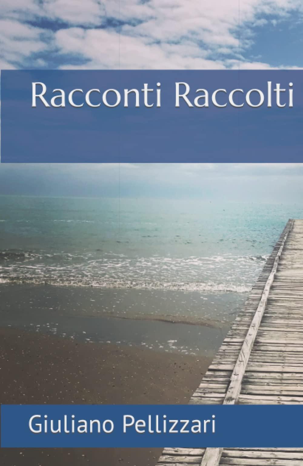 racconti raccolti Giuliano Pellizzari seconda edizione